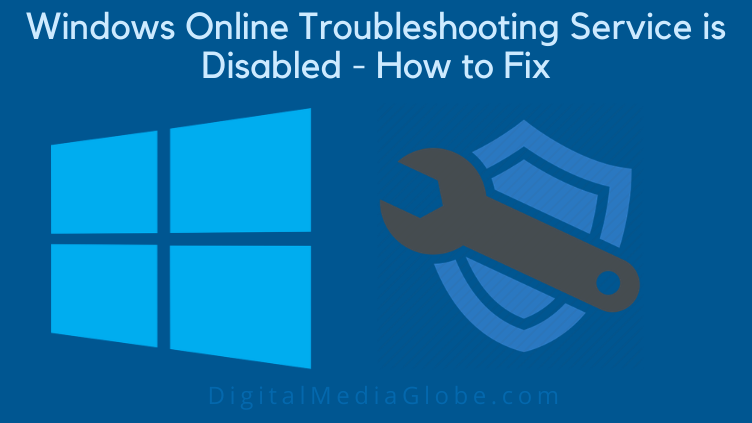 Windows Online Troubleshooting Service is Disabled How to Fix