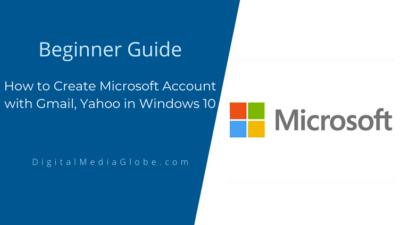 How to Create Microsoft Account with Gmail, Yahoo in Windows 10