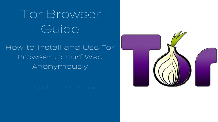 How to Install and Use Tor Browser to Surf Web Anonymously