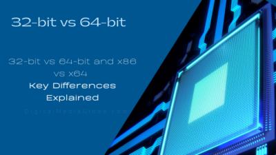 32-bit vs 64-bit and x86 vs x64: Key Differences Explained