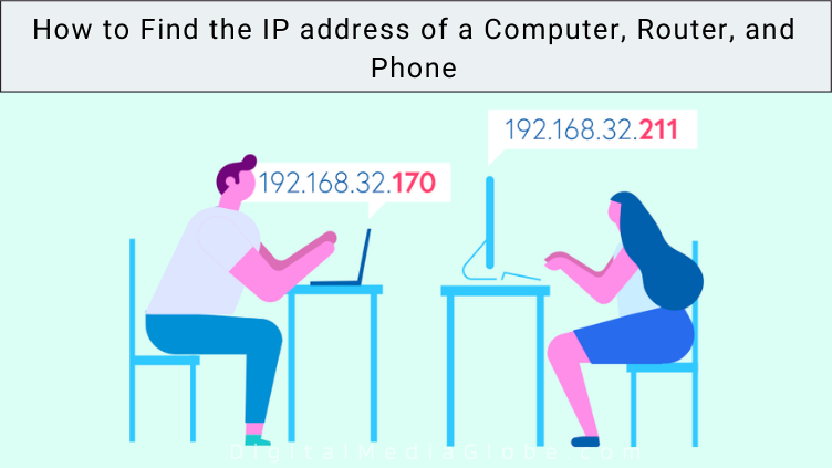 How to Find the IP address of a Computer Router and Phone 1