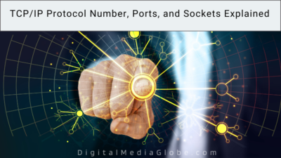 TCP/IP Protocol Number, Ports, and Sockets Explained