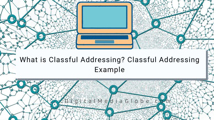 What is Classful Addressing Classful Addressing Example