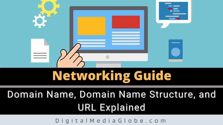 Domain Name Domain Name Structure and URL Explained