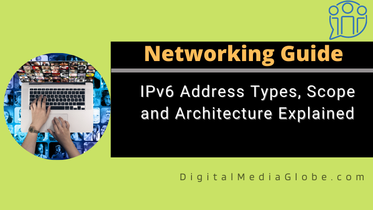 IPv6 Address Types Scope and Architecture Explained