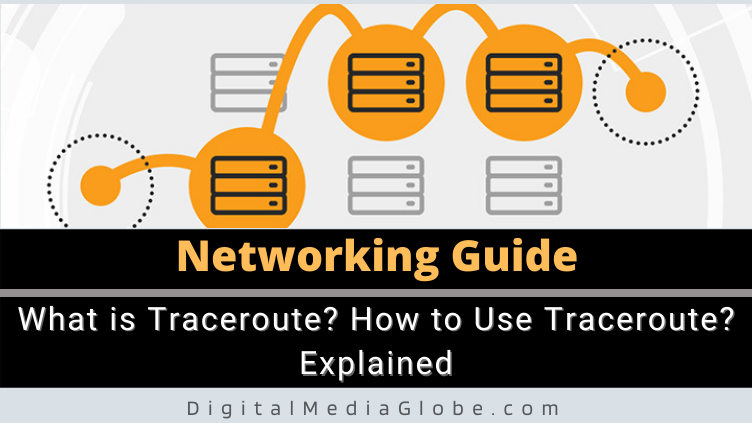 What is Traceroute How to Use Traceroute Explained
