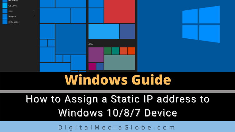 How to Assign a Static IP address to Windows 10 8 7 Device