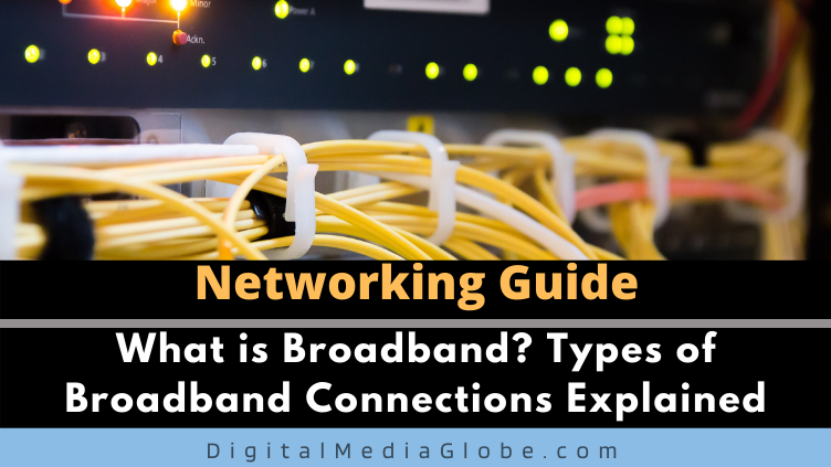 What is Broadband Types of Broadband Connections Explained