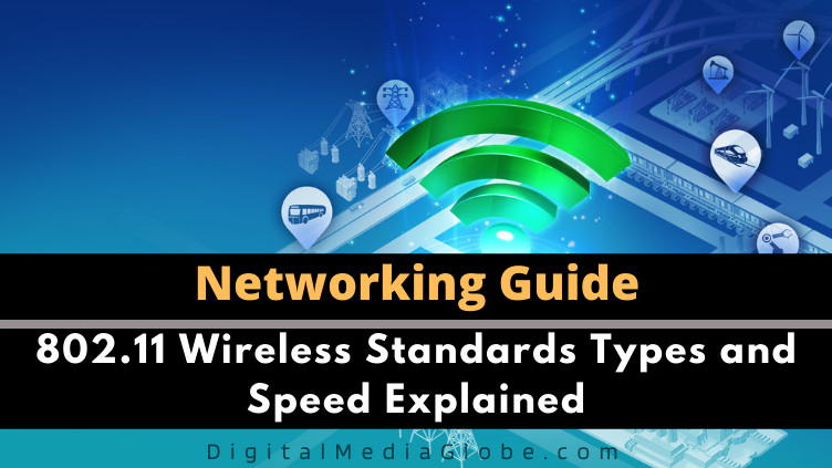 802.11 Wireless Standards Types and Speed Explained