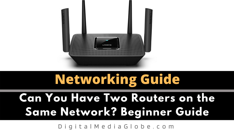 Can You Have Two Routers on the Same Network Beginner Guide