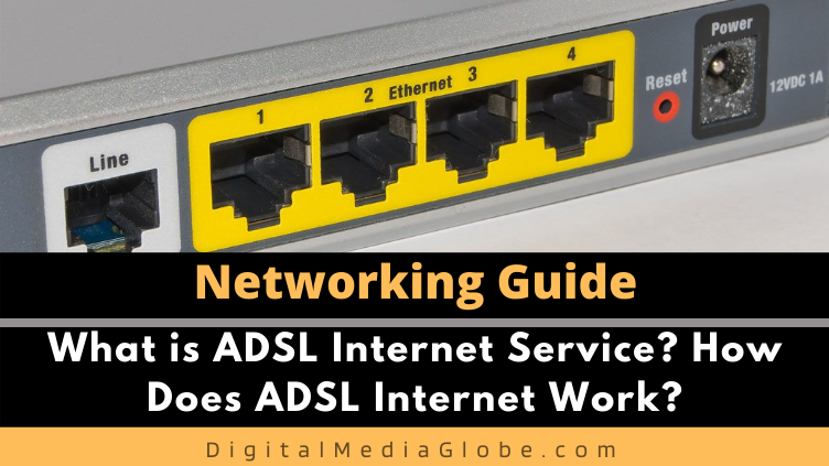 What is ADSL Internet Service How Does ADSL Internet Work