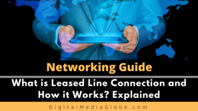 What is Leased Line Connection and How it Works? Explained