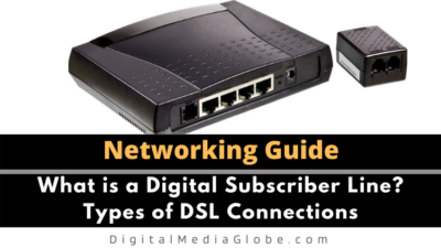 What is a Digital Subscriber Line? Types of DSL Connections