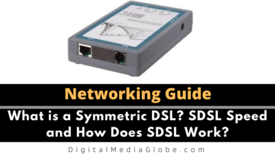 What is a Symmetric DSL? SDSL Speed and How Does SDSL Work?