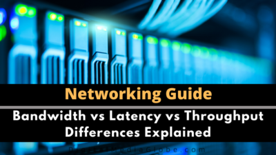 Bandwidth vs Latency vs Throughput: Differences Explained