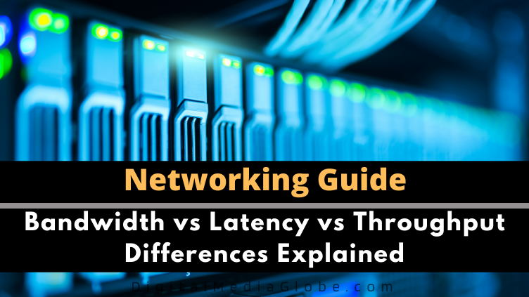 Bandwidth vs Latency vs Throughput Differences Explained