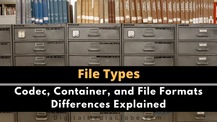 Codec Container and File Formats Differences Explained