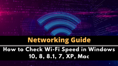 How to Check Wi-Fi Speed in Windows 10, 8, 8.1, 7, XP, Mac