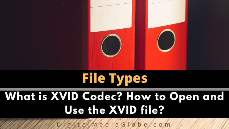 What is XVID Codec How to Open and Use the XVID file