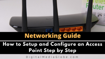 How to Setup and Configure an Access Point Step by Step