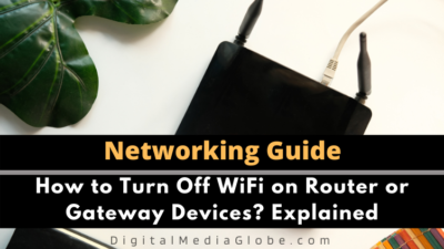 How to Turn Off WiFi on Router or Gateway Devices? Explained