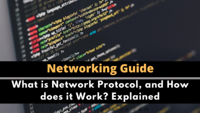 What is Network Protocol, and How does it Work? Explained