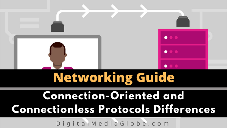 Connection Oriented and Connectionless Protocols Differences