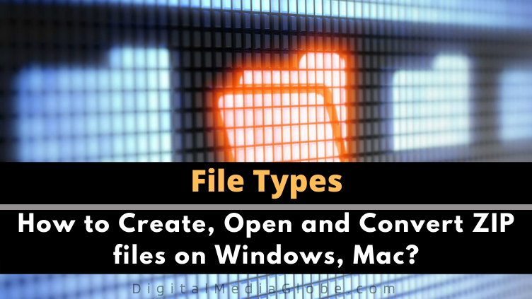 How to Create Open and Convert ZIP files on Windows Mac