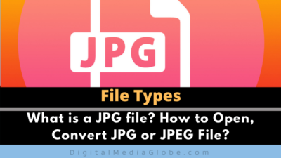 What is a JPG file? How to Open, Convert JPG or JPEG File?