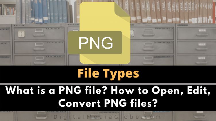 What is a PNG file How to Open Edit Convert PNG files 1