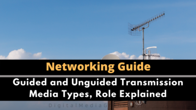Guided and Unguided Transmission Media Types, Role Explained