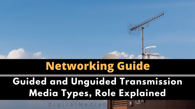 Guided and Unguided Transmission Media Types Role Explained