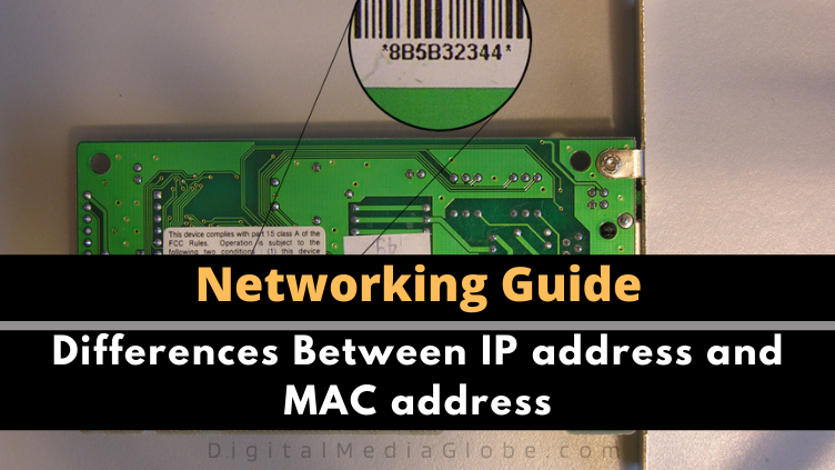 Differences Between IP address and MAC address